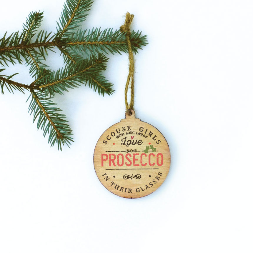 Scouse Girls Love Prosecco Wooden Bauble